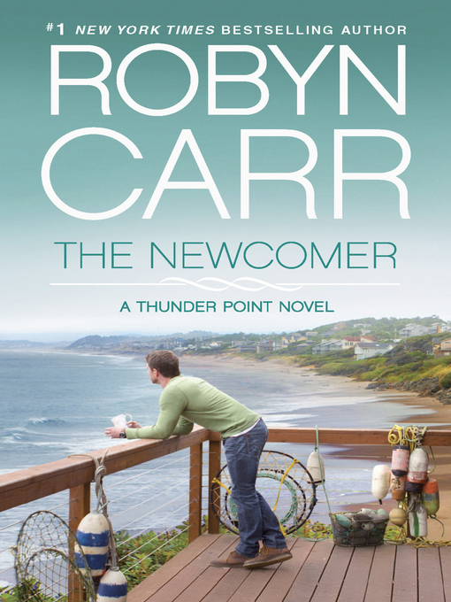 Title details for The Newcomer by Robyn Carr - Available